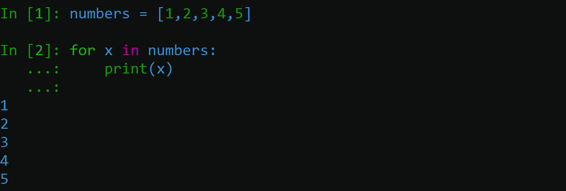 Image of python code in terminal with line 1 containing the code: numbers = [1,2,3,4,5]. Line 2 contains the for loop- for x in numbers: print(x), with the output of numbers printed 1-5 each to a row.
