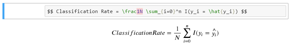 Image demonstrating code for the Classification Rate formual described in LaTeX in a markdown cell and an example of the resulting output.